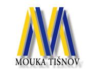 MOUKA TIŠNOV